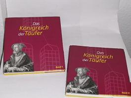Das Königreich der Täufer (2 Bände) : (Stadtmuseum Münster (17. September 2000 bis 4. März 2001)) / Stadtmuseum Münster. (Hrsg. im Auftr. der Stadt Münster: Barbara Rommé. Katalogtexte: Thorsten Albrecht ...)