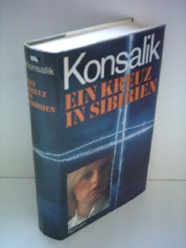 Heinz G. Konsalik: Ein Kreuz in Sibirien