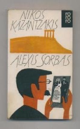 Alexis Sorbas : Abenteuer auf Kreta ; Roman - rororo-Taschenbuch-Ausgabe ; 158