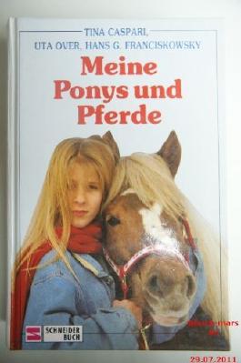 Meine Ponys und Pferde Tina Caspari