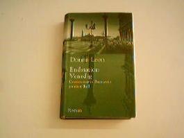 Endstation Venedig : Commissario Brunettis zweiter Fall , Roman. Aus dem Amerikan. von Monika Elwenspoek