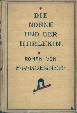 Die Nonne und der Harlekin. [Roman].