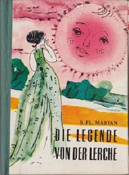 Die Legende von der Lerche, - Reihe Märchensäckel