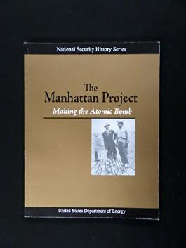 The Manhattan Project- Making the Atomic Bomb