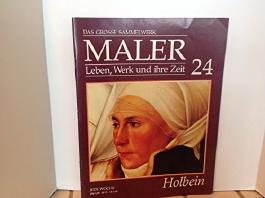 Das Grosse Sammelwerk maler 24 Leben, Werk und Ihre Zeit - Holbein