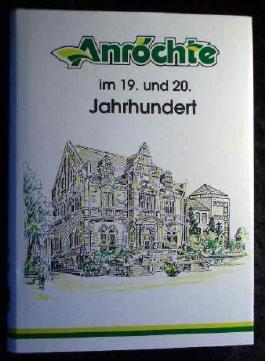 Anröchte im 19. und 20. Jahrhundert. Chronik. Mit handschriftlicher Widmung des Verfassers.