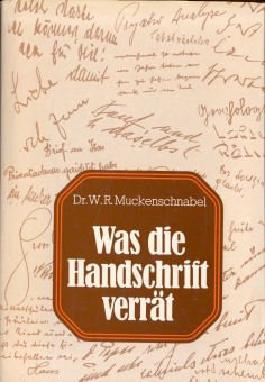 Was die Handschrift verrät: Eine Einführung in die Schriftpsychologie mit einem Übungsteil