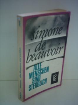 Simone de Beauvoir: Alle Menschen sind sterblich