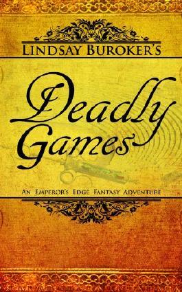 Deadly Games (The Emperor's Edge Book 3)