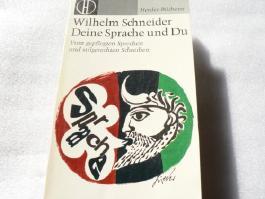 Deine Sprache und Du : Vom gepflegten Sprechen und stilgerechten Schreiben. Herder-Bücherei , Bd. 242