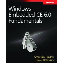 WINDOWS EMBEDDED CE 6.0 FUNDAMENTALS BY Pavlov, Stanislav(Author)08-2008( Paperback )