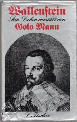 Wallenstein . Sein Leben erzählt von Golo Mann .