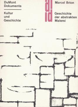 DuMont Dokumente Kultur und Geschichte - Geschichte der abstrakten Kunst