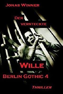 Berlin Gothic - Der versteckte Wille