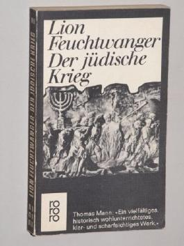 Feuchtwanger, Lion: Feuchtwanger, Lion: Der jüdische Krieg. [Reinbek b. Hamburg], Rowohlt, 1968. 8°. 378 S. kart.