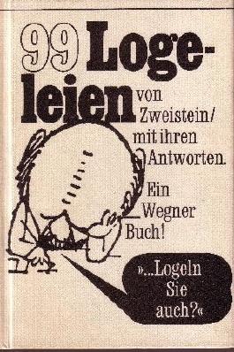 99 Logeleien von Zweistein/mit ihren Antworten Ein Wegner Buch