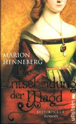 Die Entscheidung der Magd. Historischer Roman