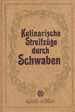 Kulinarische Streifzüge durch Schwaben. Frank Gerhard