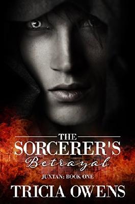 The Sorcerer's Betrayal (Juxtan 1)