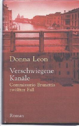 Verschwiegene Kanäle : io Brunettis zwölfter Fall ; Roman.Aus dem Amerikan. von Christa E. Seibicke, Club-Taschenbuch Commissar