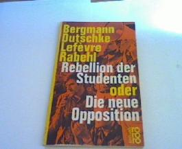 Rebellion der Studenten oder Die neue Opposition.