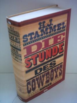 H. J. Stammel: Die Stunde des Cowboys