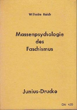 Massenpsychologie des Faschismus: Zur Sexualökonomie der politischen Reaktion und zur proletarischen Sexualpolitik