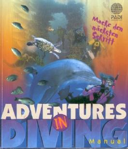 Adventures in Diving Manual. Mache den nächsten Schritt.