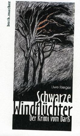 Schwarze Windflüchter. Der Krimi vom Darß
