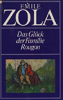 Das Glück der Familie Rougon.
