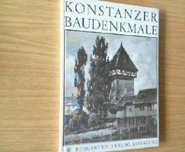 Konstanzer Baudenkmale. Eine Sammlung von kulturhistorischen Dokumentarberichten.