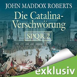 Die Catilina Verschwörung (SPQR 2)