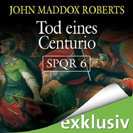 Tod eines Centurio (SPQR 6)