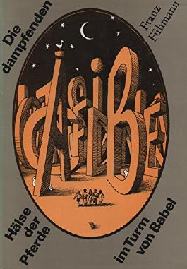Die dampfenden Hälse der Pferde im Turm von Babel. Ein Spielbuch in Sachen Sprache. Illustrationen von Egbert Herfurtner.