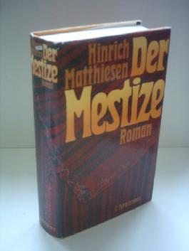 Hinrich Matthiesen: Der Mestize
