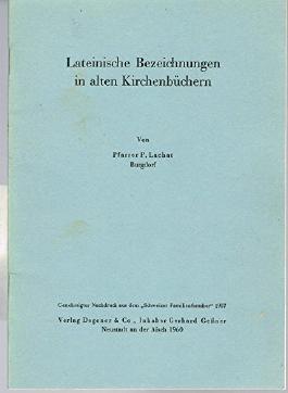 Lateinische Bezeichnungen in alten Kirchenbüchern / P. Lachat