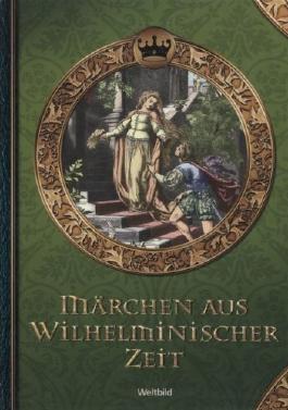 Märchen aus wilhelminischer Zeit Illustrierte Märchen und Sagen Weltbild-SammlerEditionen