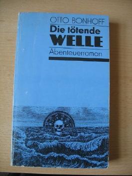 Die tötende Welle : Abenteuerroman.