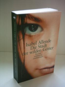 Isabel Allende: Die Stadt der wilden Götter