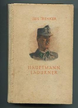 Hauptmann Ladurner. Ein Soldatenroman.