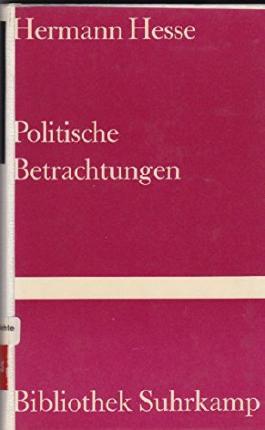 Politische Betrachtungen. Hermann Hesse. [Ausw.: Siegfried Unseld], Bibliothek Suhrkamp; Bd. 244