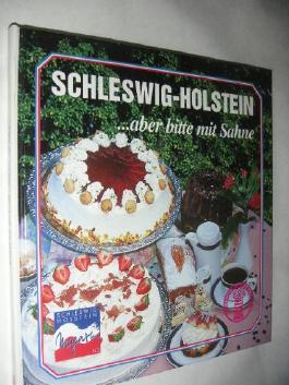 Schleswig-Holstein ....aber bitte mit Sahne.