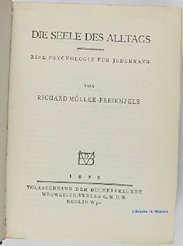 Die Seele des Alltags : Eine Psychologie für Jedermann. Jahresreihe des Volksverbandes der Bücherfreunde , Bd. 3