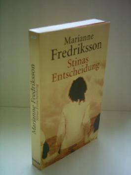 Marianne Fredriksson: Stinas Entscheidung