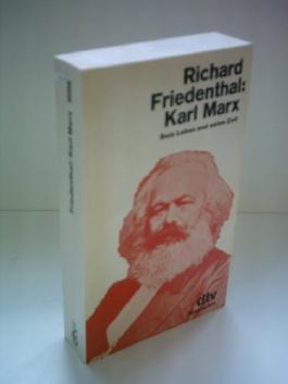 Richard Friedenthal: Karl Marx - Sein Leben und seine Zeit