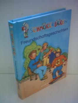 Verlagsredaktion: Schmökerbären - Freundschaftsgeschichten [Gebundene Ausgabe...