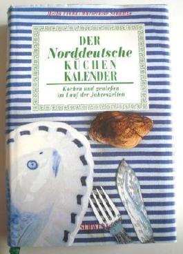 Der Norddeutsche Küchenkalender (Küchen Kalender)