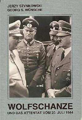 Wolfschanze und das Attentat vom 20. Juli 1944
