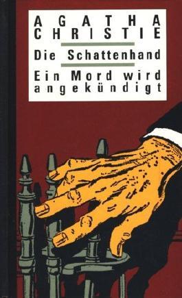 Die Schattenhand - Ein Mord wird angekündigt : Zwei Krimi - Klassiker in einem Band ;