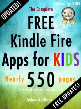 The Complete Free Kindle Fire Apps For Kids (Free Kindle Fire Apps That Don't Suck Book 2)